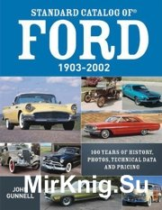 Standard Catalog of Ford 1903-2002.100 Years of History Photos Technical Data and Pricing