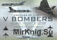 Profiles of flight V-Bombers Vulcan,Valiant,Victor