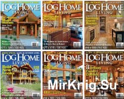 Log Home Living 2012-2014