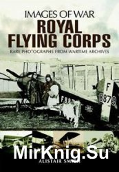 Images of War - Royal Flying Corps