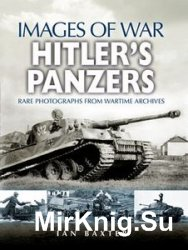 Images of War - Hitler's Panzers