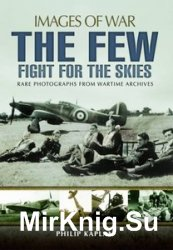 Images of War - The Few: Fight for the Skies