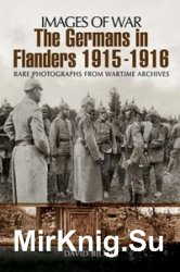 Images of War - The Germans in Flanders 1915-1916