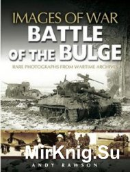 Images of War - Battle of the Bulge