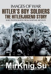 Images of War - Hitler's Boy Soldiers: The Hitler Jugend Story