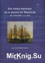 Los Navios Espanoles de la Batalla de Trafalgar: del Astillero a la Mar