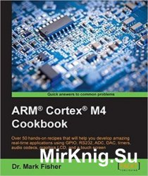 ARM Cortex M4 Cookbook
