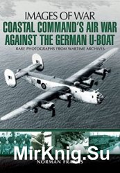Images of War - Coastal Command's Air War Against the German U-Boats