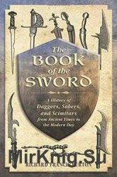 The Book of the Sword: A History of Daggers, Sabers, and Scimitars from Anc ...