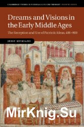 Dreams and Visions in the Early Middle Ages: The Reception and Use of Patristic Ideas, 400-900