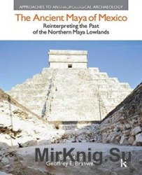 The Ancient Maya of Mexico: Reinterpreting the Past of the Northern Maya Lo ...