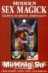 Modern Sex Magick. Secrets of Erotic Spirituality