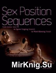 Sex Position Sequences. From Erotic Start to Spine!