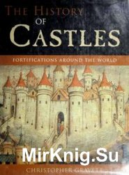 The History of Castles: Fortifications Around the World