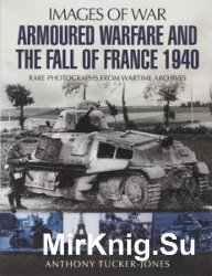 Images of War - Armoured Warfare and the Fall of France: Rare Photographs f ...