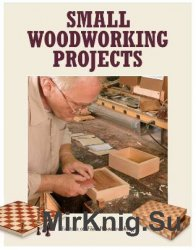Small Woodworking Projects (Best of Fine Woodworking)
