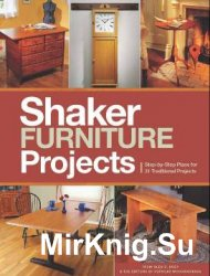 Popular Woodworking's Shaker Furniture Projects: Step-by-Step Plans for 31 ...