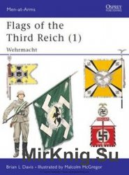 Flags of the Third Reich (1): Wehrmacht (Osprey Men-at-Arms 270)