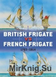 British Frigate vs French Frigate 1793-1814 (Osprey Duel 52)