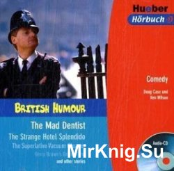 British Humour: The Mad Dentist & other Stories