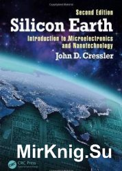 Silicon Earth: Introduction to Microelectronics and Nanotechnology, Second  ...