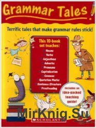 Grammar Tales: Mini-Books That Teach 10 Essential Rules of Usage and Mechanics