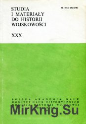 Studia i Materialy do Historii Wojskowosci. Tom 30
