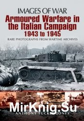 Images of War - Armoured Warfare in the Italian Campaign: 1943 to 1945