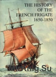 The History of the French Frigate 1650-1850