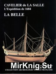 Cavelier de La Salle L'Expedition de 1684 La Belle