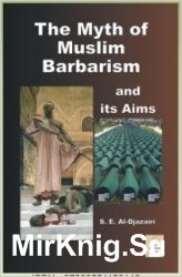 The Myth of Muslim Barbarism and Its Aims