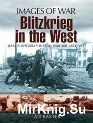 Images of War - Blitzkrieg in the West