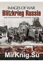 Images of War - Blitzkrieg Russia