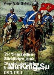Die Bayerischen- Sachsischen- und Wurtembergischen Kavallerie-Regimenter 1913-1914
