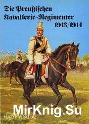 Die Preussischen Kavallerie-Regimenter 1913-1914