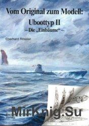 Vom Original zum Modell: U-boot typ II Die Einbaume