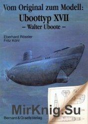Vom Original zum Modell: U-boot typ XVII Walter Uboote