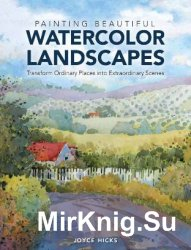 Painting Beautiful Watercolor Landscapes: Transform Ordinary Places into Ex ...
