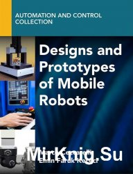 Designs and Prototypes of Mobile Robots