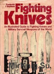 Fighting Knives: An Illustrated Guide to Fighting Knives and Military Survi ...