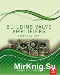 Building Valve Amplifiers, Second Edition