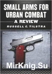 Small Arms for Urban Combat: A Review