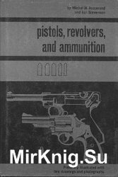 Pistols, Revolvers, and Ammunition