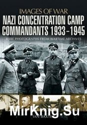 Images of War - Nazi Concentration Camp Commandants 1933-1945