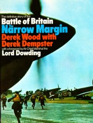 The Narrow Margin: The Battle of Britain and the Rise of Air Power 1930-40
