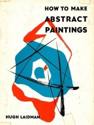 How to Make Abstract Paintings