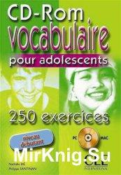 Vocabulaire pour adolescents. 250 exercices. Niveau débutant