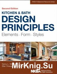 Kitchen and Bath Design Principles: Elements, Form, Styles