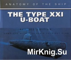 The Type XXI U-Boat (Anatomy of the Ship)
