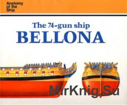 The 74-gun Ship Bellona 1760 (Anatomy of the Ship)